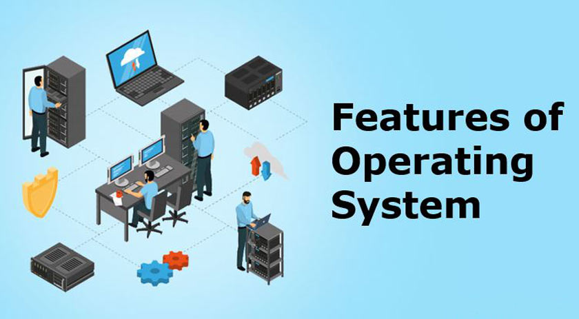 What Are The Operating System Features?