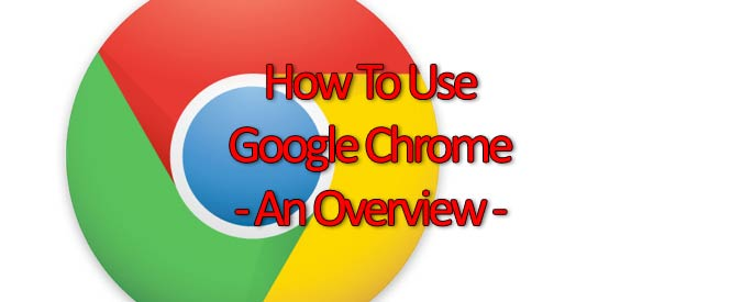 Google Chrome browser overview and comparison with other web browsers