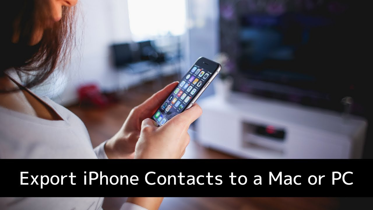 How To Export Your iPhone Contacts To A PC Or Mac