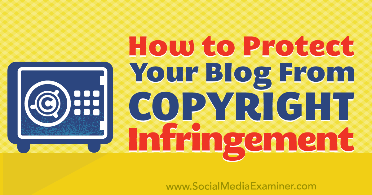 How to Protect The Copyright of Content On WordPress