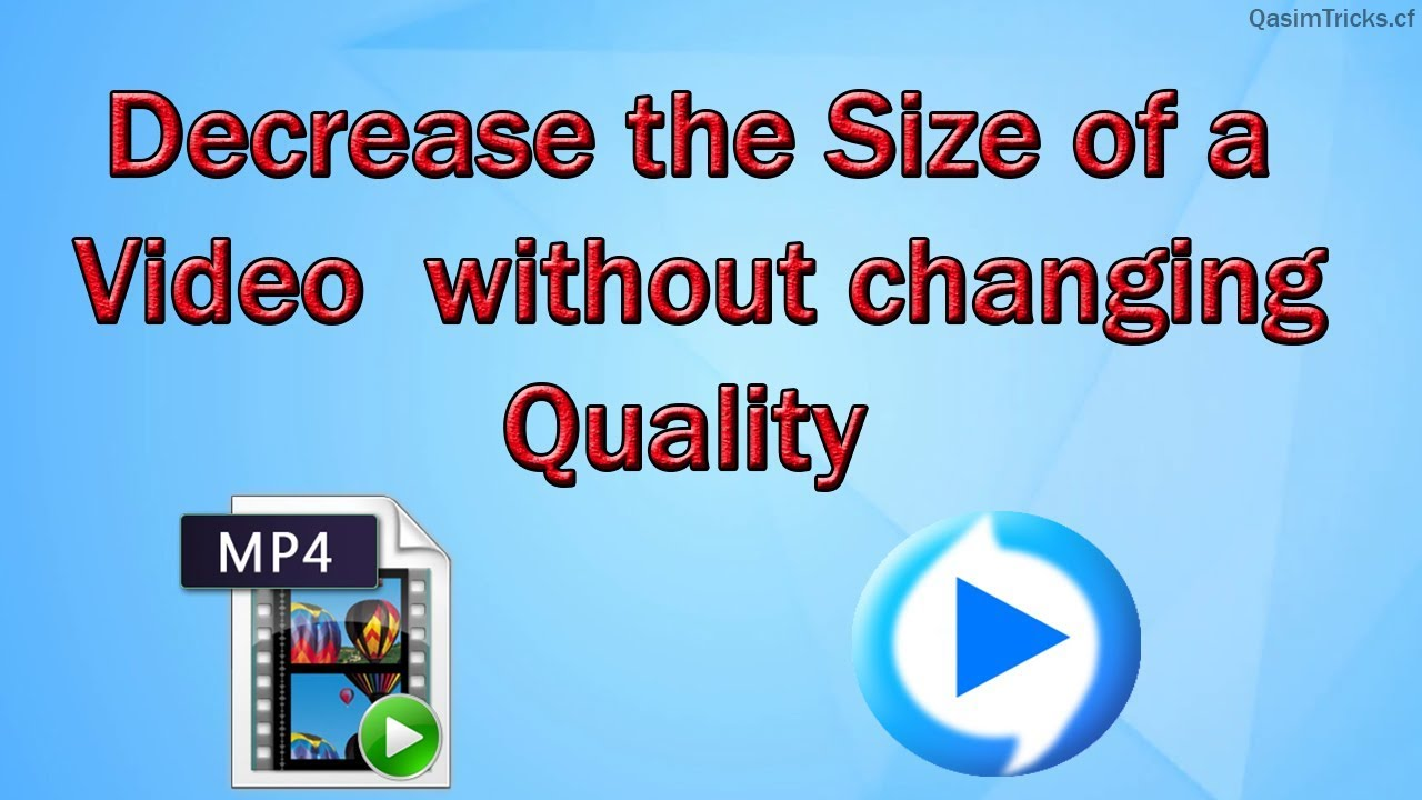 Reduce The Size Of The Video Without Reducing Quality
