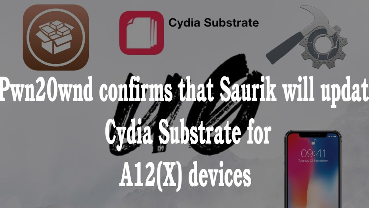 Pwn20wnd Ensures the update of Cydia Substrate by Saurik for A12 (X) devices