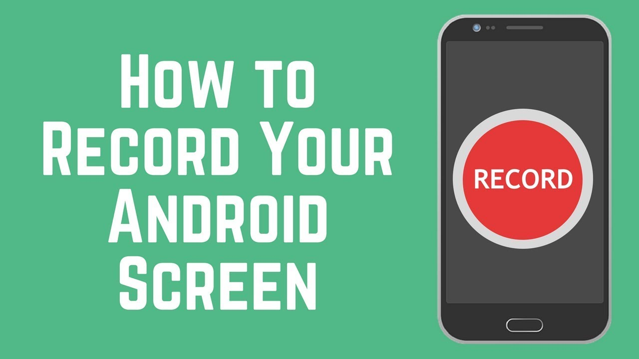 How to Record an Android Phone Screen