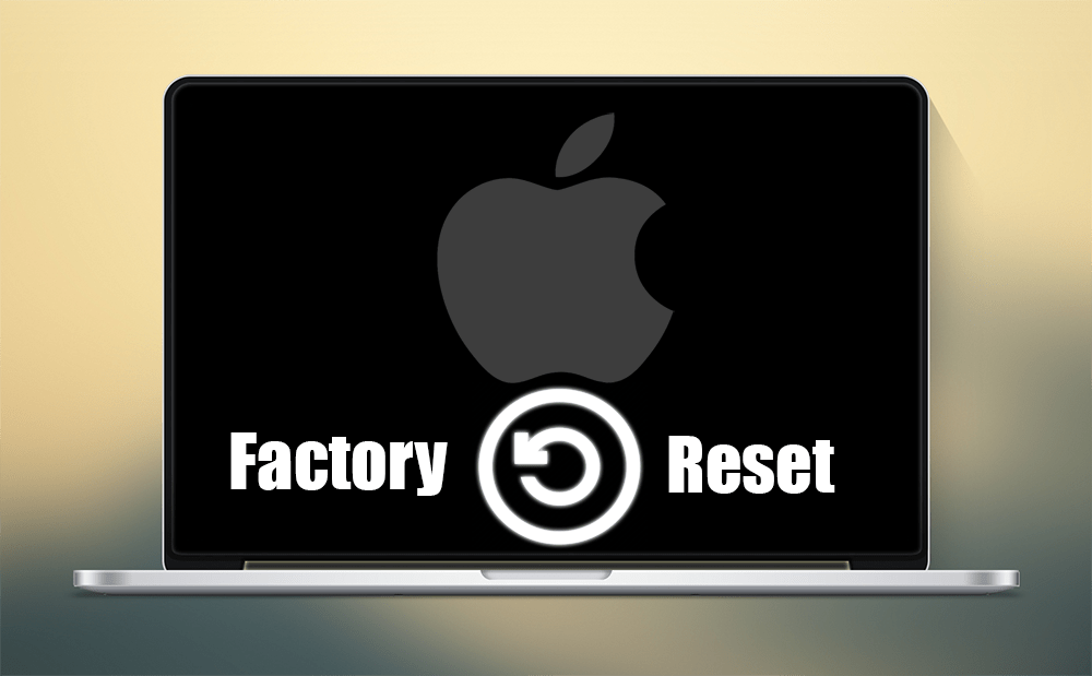 How To Reset Your Mac To Factory Settings