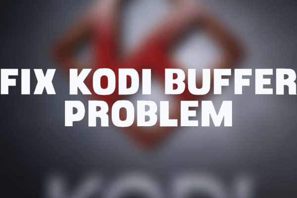 How To Reduce Buffering On Kodi?