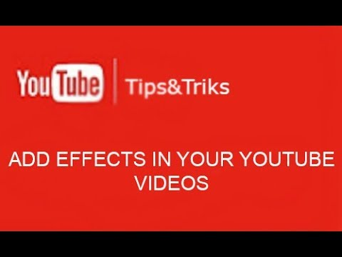 How To Add Effects On Youtube Videos