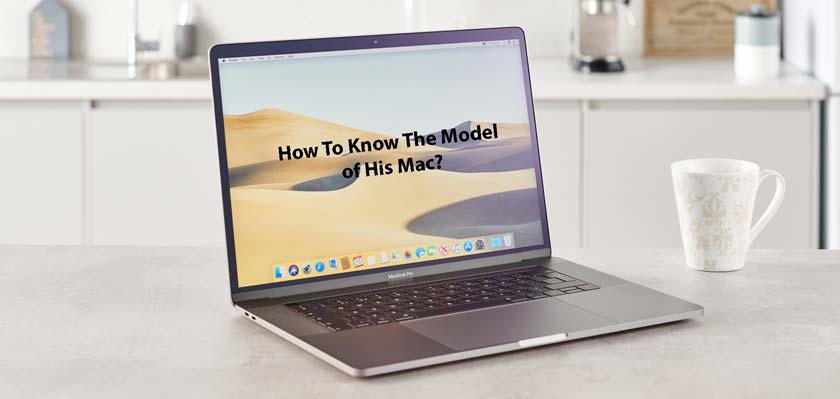 How To Know The Model of His Mac?