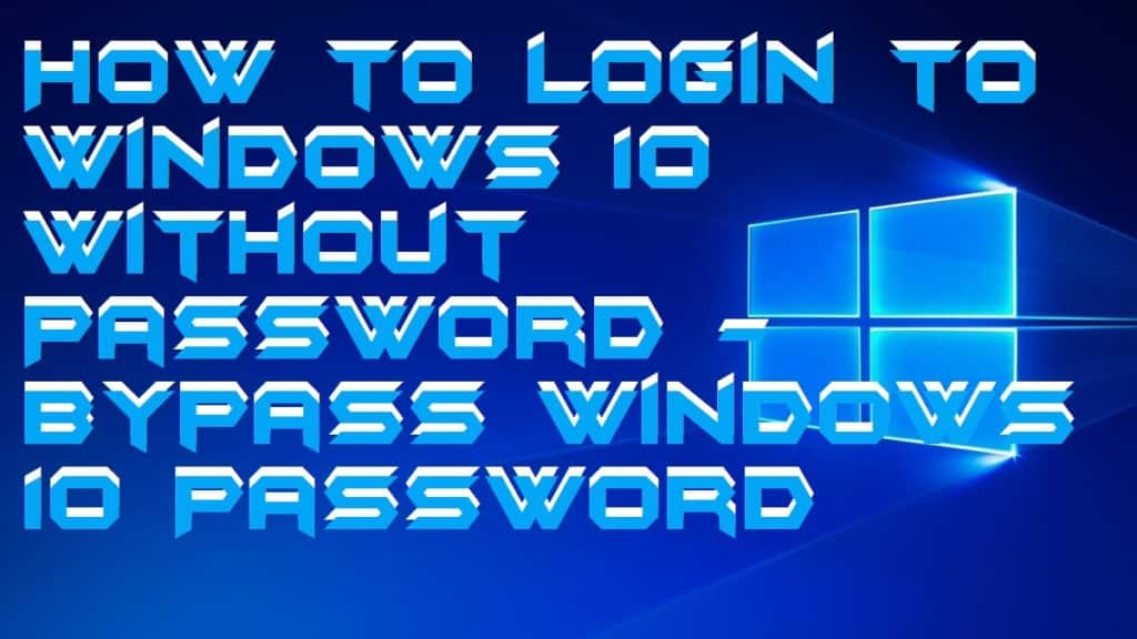 How To Login To Windows 10 Without Password