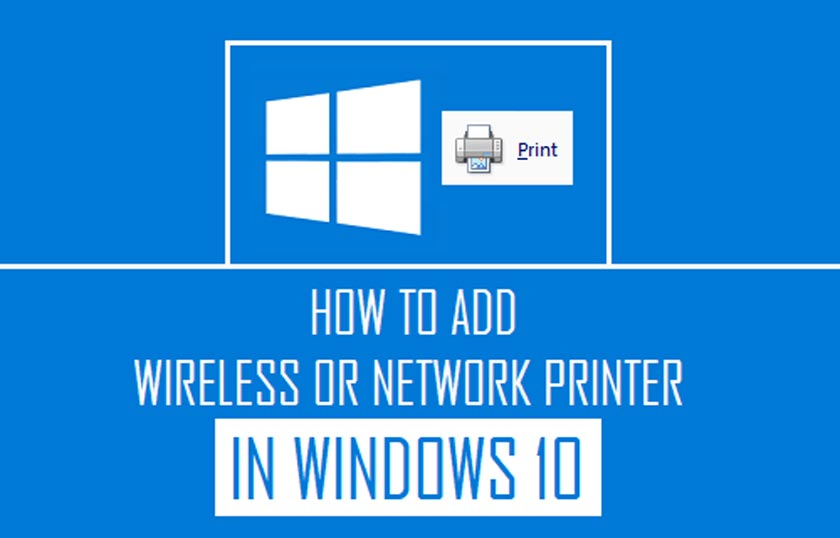 How to Add a Wireless or Network Printer in Windows 10