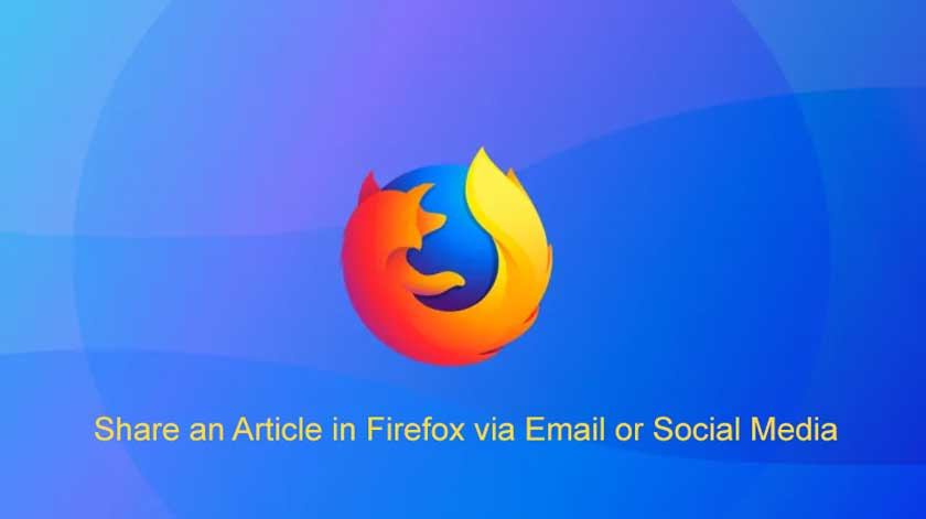 How to Easily Share an Article in Firefox via Email or Social Media?