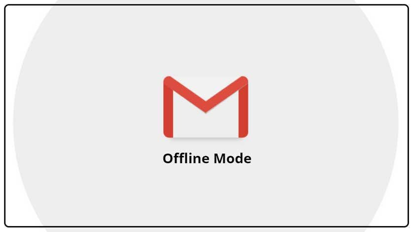 How To Turn On Gmail Offline Mode Without Internet?