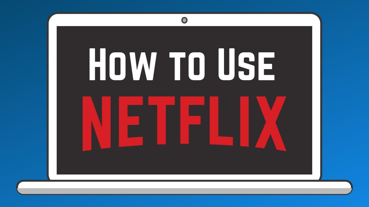 Some Important Tips On How To Use Netflix
