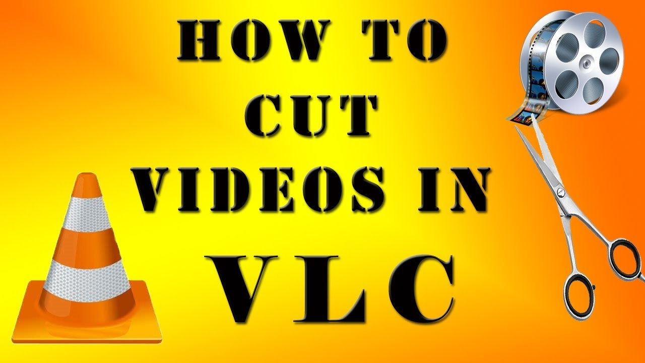 How to Cut Videos with VLC?