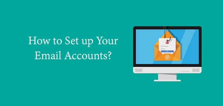 How to Set up Your Email Accounts?