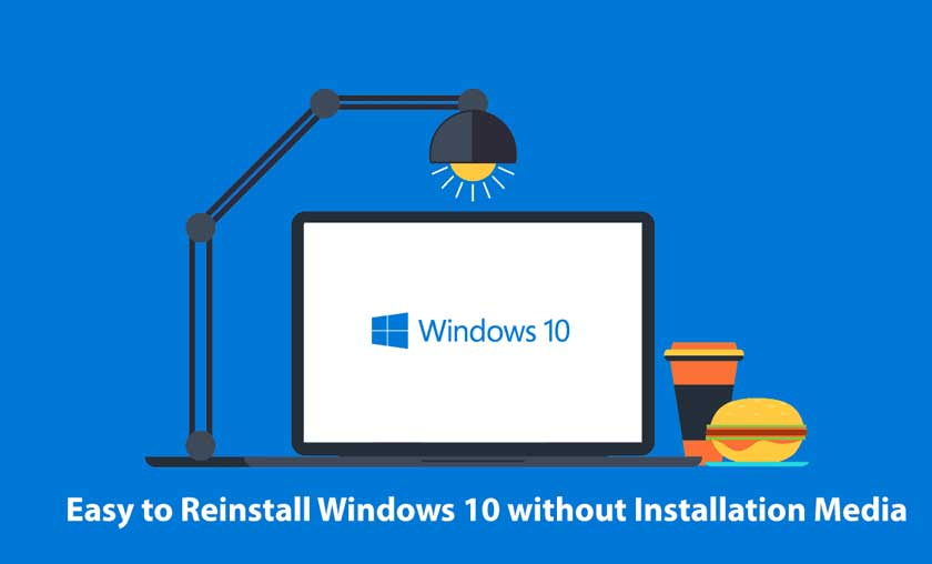 Easy to Reinstall Windows 10 without Installation Media