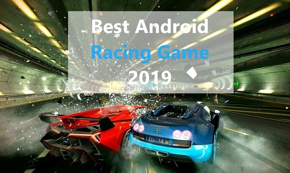 The best racing games for Android 2019