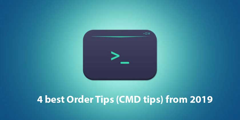 4 best Order Tips (CMD tips) from 2019
