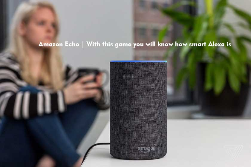 Amazon Echo | With this game you will know how smart Alexa is