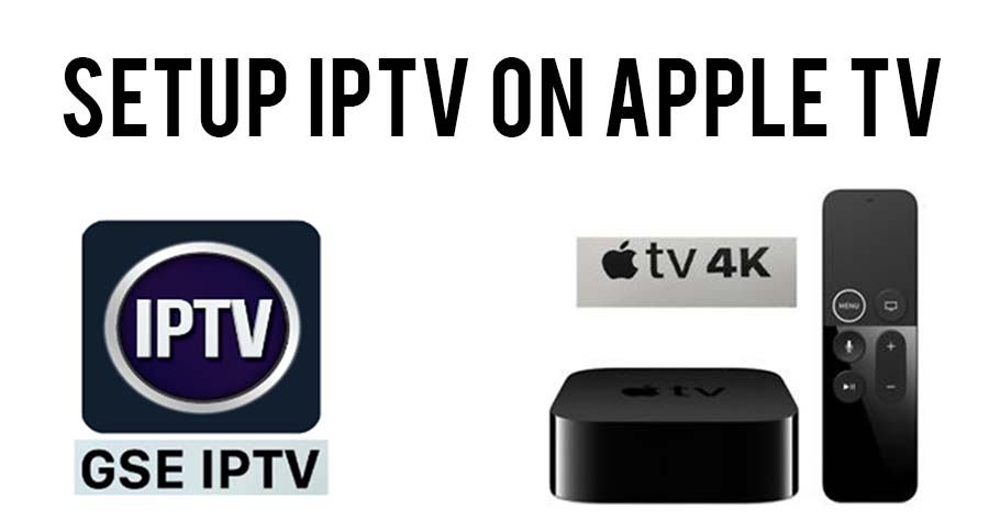 How to install IPTV on Apple TV in 2019?