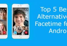 5 Best Alternatives to FaceTime for Android