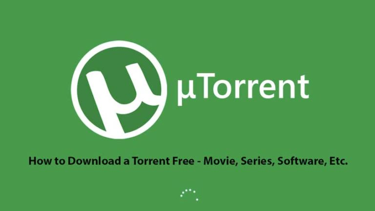 How to Download a Torrent Free Movie, Series, Software, Etc.