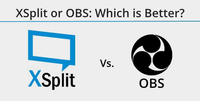 XSplit vs OBS | Which one is the best for you?