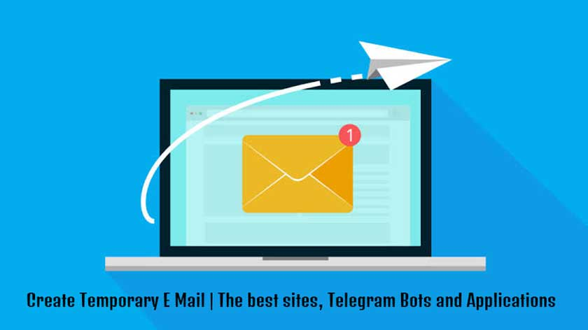 Create Temporary E Mail | The best sites, Telegram Bots and Applications