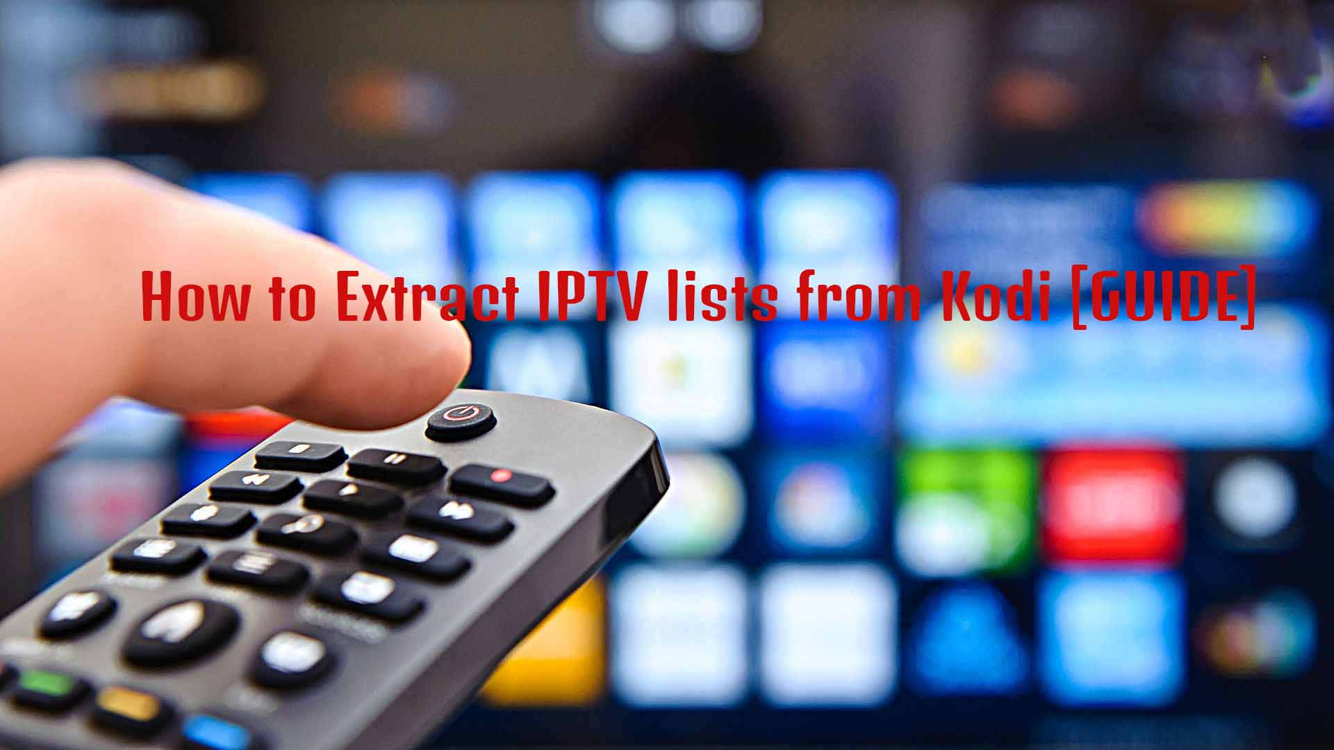How to Extract IPTV lists from Kodi [GUIDE]