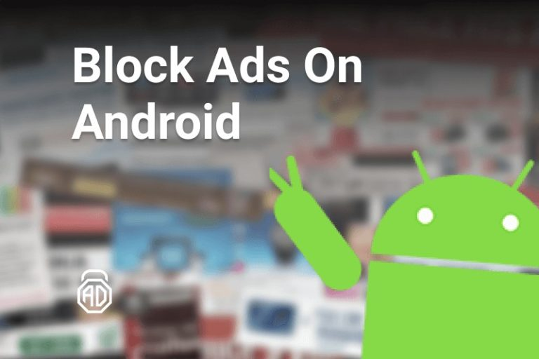 All Solutions to Block ads on Android