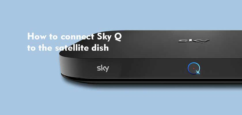 How to connect Sky Q to the satellite dish