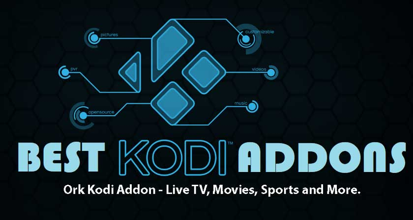 Ork Kodi Addon - Live TV, Movies, Sports and More.