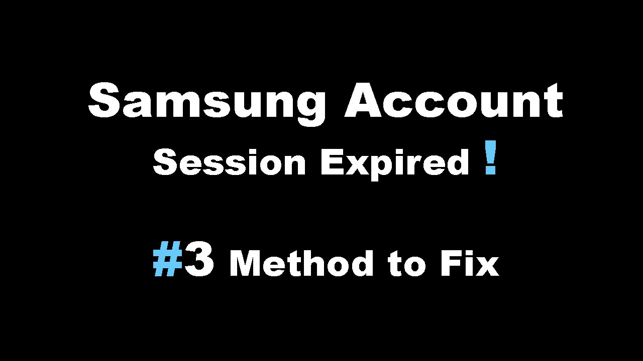 3 methods to fix an expired Samsung account session