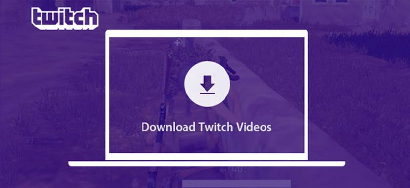 Download Twitch Videos and Enjoy It Offline (Guide)