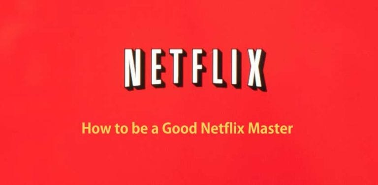 How to be a Good Netflix Master