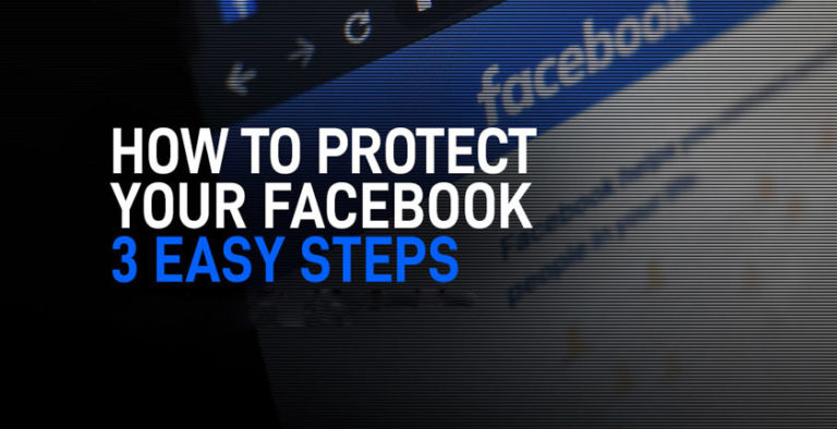3 Steps to Protect Your Facebook Account