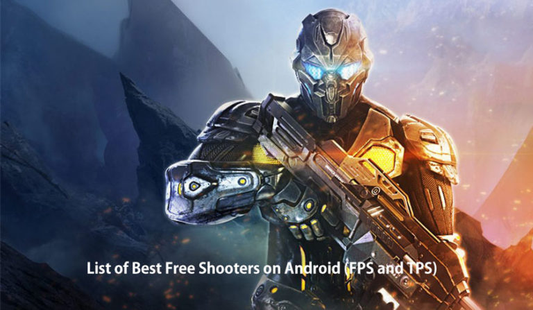 List of Best Free Shooters on Android (FPS and TPS)