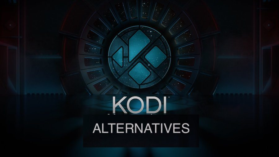 Alternatives to Kodi: complete guide