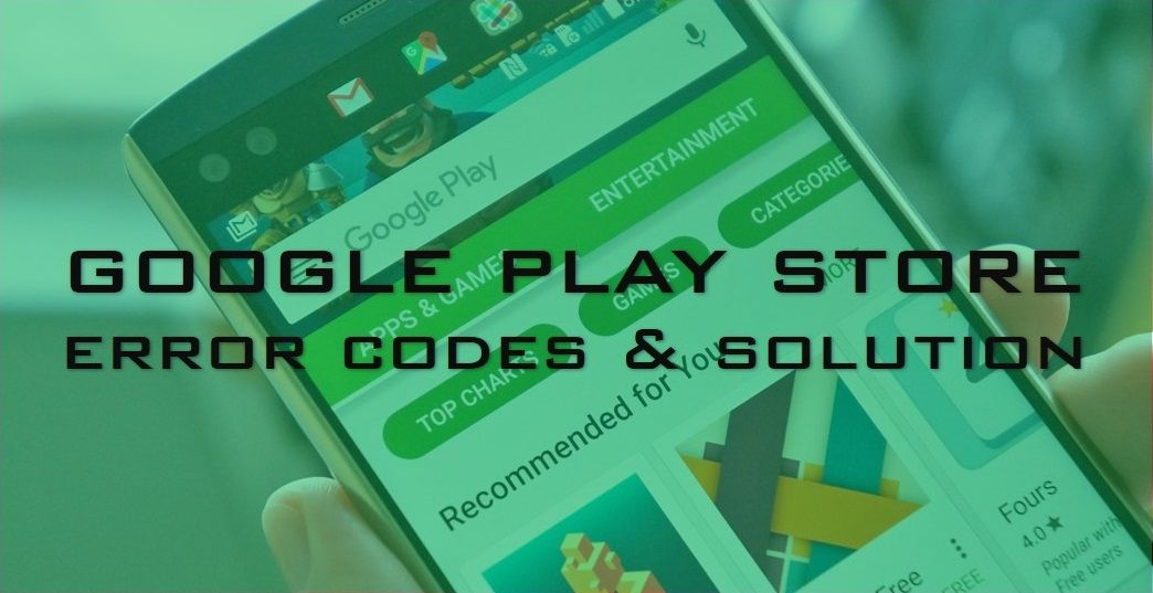 All Google Play Store Errors and Their Solutions