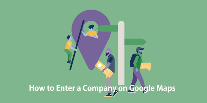 How to Enter a Company on Google Maps