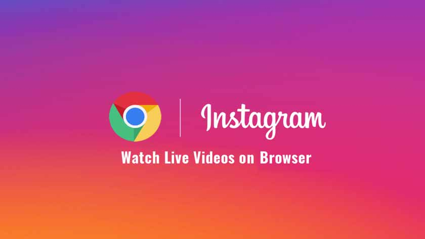 How to Watch Instagram Live Videos in a Browser