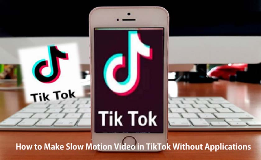 How to Make Slow Motion Video in TikTok Without Applications