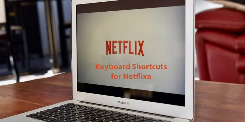 How to Use Keyboard Shortcuts for Netflix
