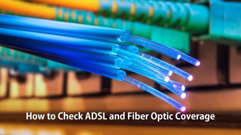 How to Check ADSL and Fiber Optic Coverage