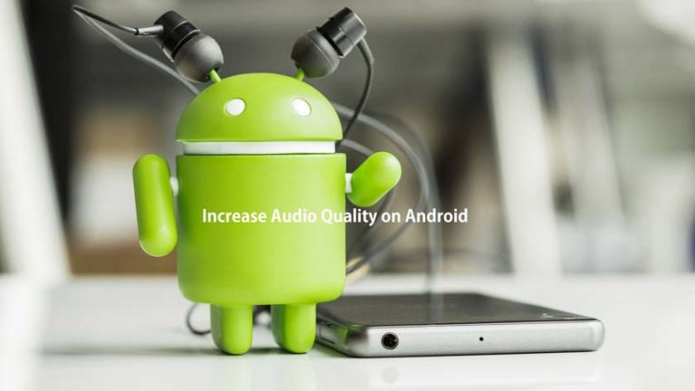 How to Increase Audio Quality on Android