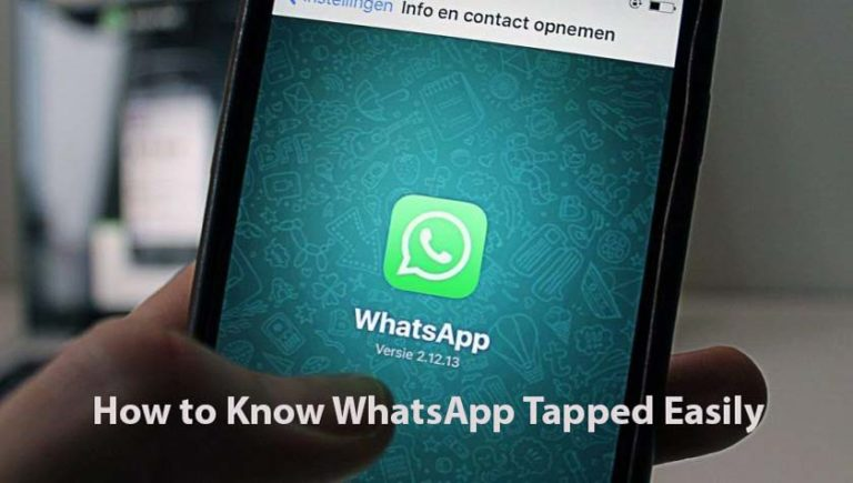 How to Know WhatsApp Tapped Easily