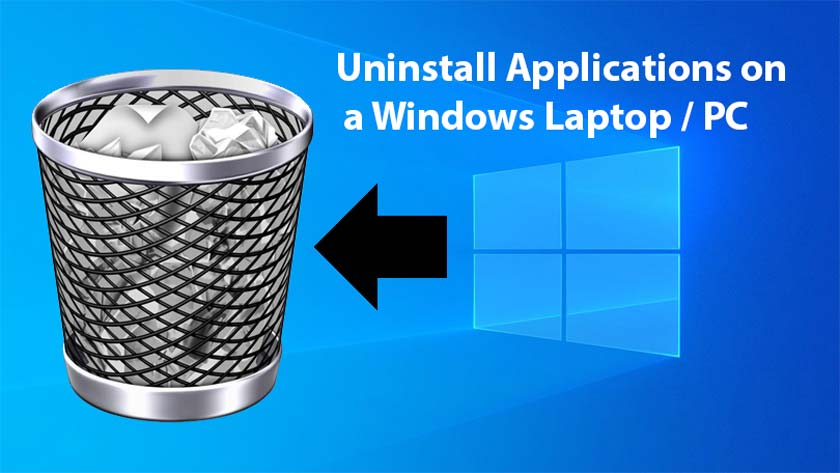Uninstall Applications on a Windows Laptop / PC Easily