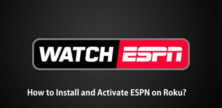 How to Install and Activate ESPN on Roku?