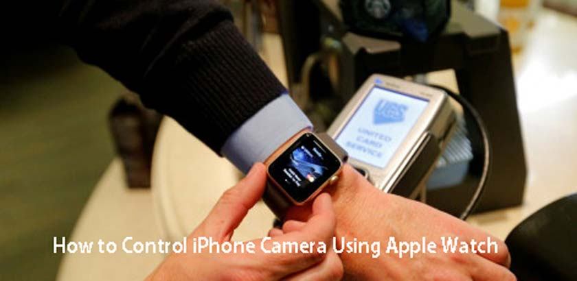 How to Control iPhone Camera Using Apple Watch