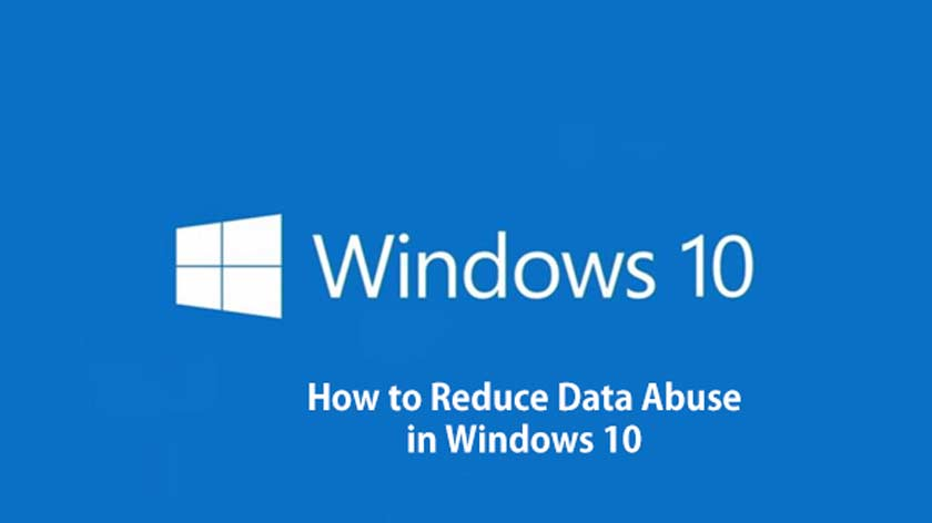 How to Reduce Data Abuse in Windows 10