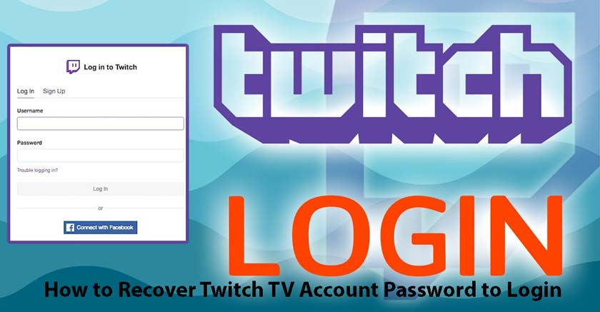 How to Recover Twitch TV Account Password to Login